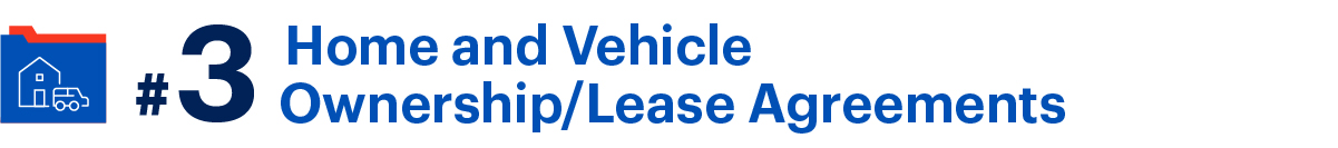 Number 3 home and vehicle ownership/lease agreements